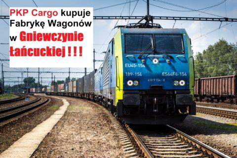 PKP Cargo kupuje Fabrykę Wagonów w Gniewczynie Łańcuckiej!